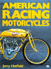 """American Racing Motorcycles"", by Jerry Hatfield."
