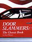 """Door Slammers: The Chassis Book"", by Dave Morgan."