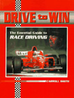 Drive to Win: The Essential Guide to Race Driving, by Carroll Smith