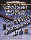 """How to Build & Modify Chevrolet Small-Block V-8 Camshafts & Valvetrains"", by David Vizard."