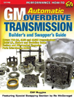 GM Automatic Overdrive Transmission Builder's and Swapper's Guide, by Cliff Ruggles