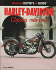 Harley-Davidson Classics 1903-1965: Illustrated Buyers Guide, by Jerry Hatfield