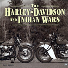 The Harley-Davidson and Indian Wars, by Allan Girdler