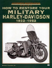 How to Restore Your Military Harley-Davidson 1932-1952, by Bruce Palmer III