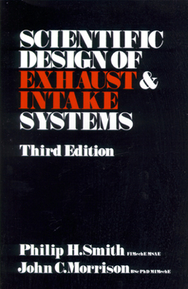 Scientific Design of Exhaust & Intake Systems, by Philip H. Smith