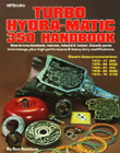 """Turbo Hydra-Matic 350 Handbook"", by Ron Sessions."