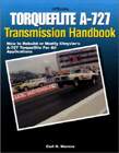 Torqueflite A-727 Transmission Handbook: How to Rebuild or Modify Chrysler's A-727 Torqueflite for All Applications, by Carl Monroe