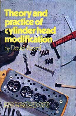 Theory and Practice of Cylinder Head Modification, by David Vizard