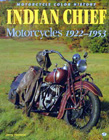 Indian Chief Motorcycles 1922-53: Color History, by Jerry Hatfield
