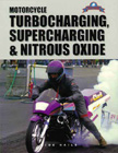 """Motorcycle Turbocharging, Supercharging & Nitrous Oxide"", by Joe Haile."
